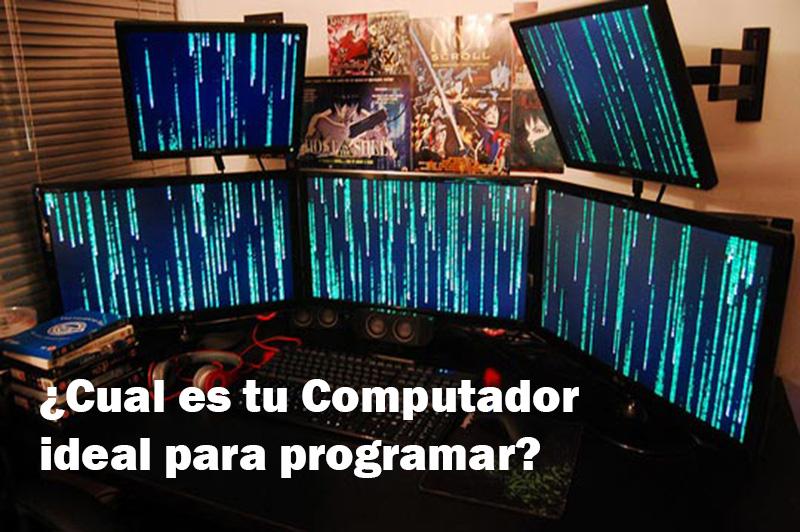 Cual es tu Computador ideal para programar
